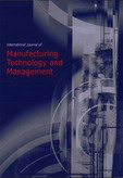 International Journal of Manufacturing Technology and Management