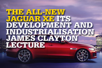 James Clayton Prestige Lecture: The All-New Jaguar XE – its development and industrialisation