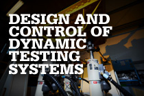 Design and Control of Dynamic Testing Structures